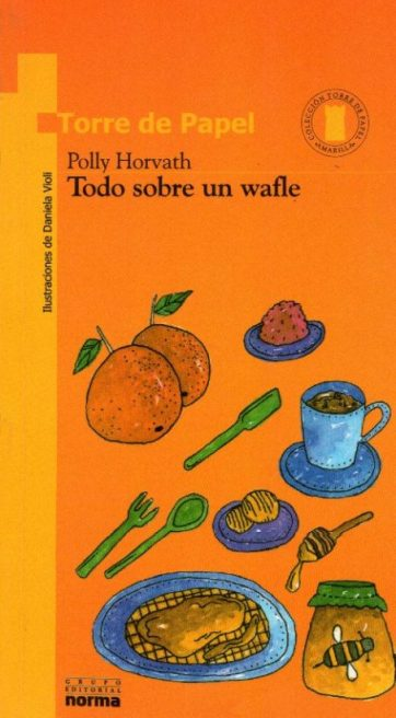 Todo sobre un wafle, de Polly Horvath